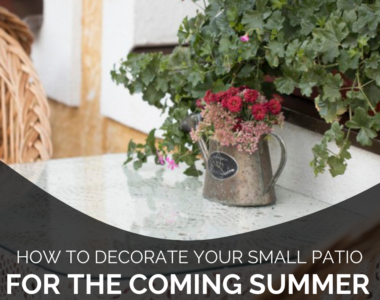 How To Decorate Your Small Patio For The Coming Summer